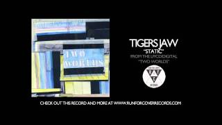 Watch Tigers Jaw Static video