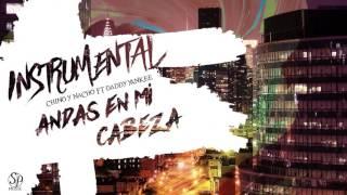 Chino Y Nacho Ft Daddy Yankee - Andas En Mi Cabeza | Instrumental