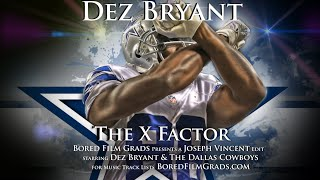 Dez Bryant - The X Factor
