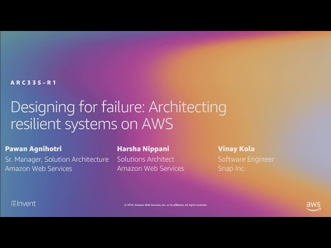 Aws Re Invent 2019 Designing For Failure Architecting Resilient Systems On Aws Arc335 R1 Youtube