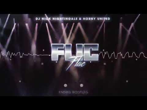 dj nick nightingale & horny united - flic flac DJ ENDRIU BOOTLEG