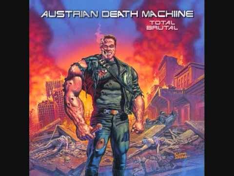 Austrian Death Machine  I Am A Cybernetic Organism Living Tissue Over Endoskeleton