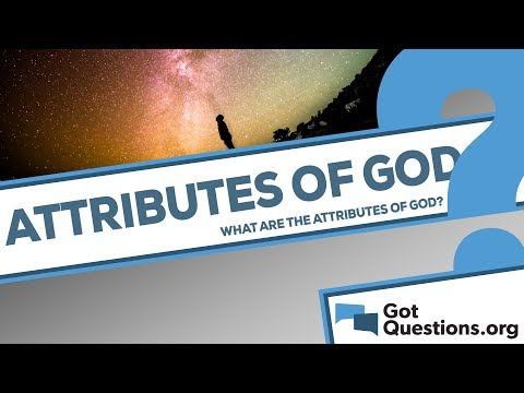 What are the attributes of God? | GotQuestions org
