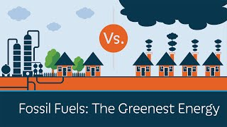 Fossil Fuels: The Greenest Energy