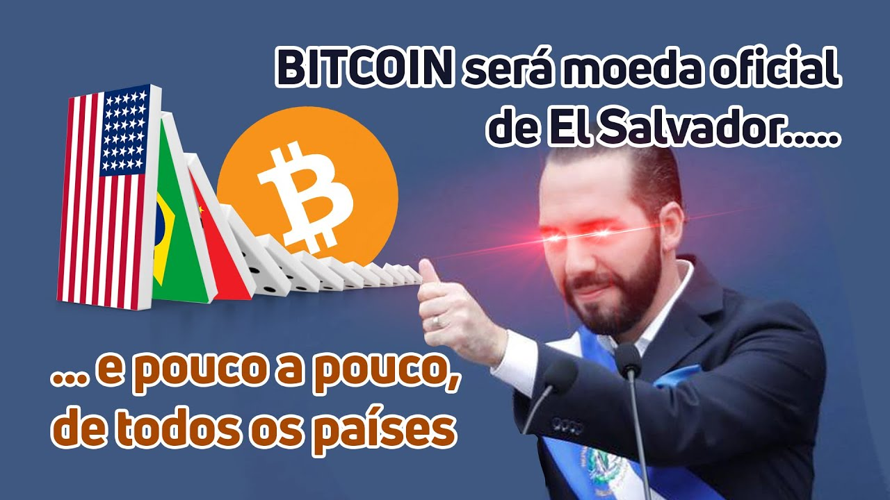 BITCOIN será a moeda oficial de El Salvador... e de todos os outros países