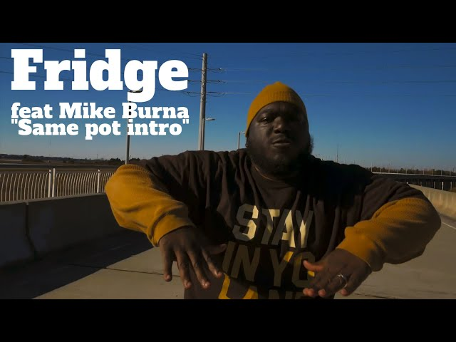 Fridge feat Mike Burna | Same pot intro official video | x @pdtheceo