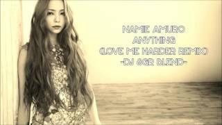 Gambar cover Namie Amuro - Anything (Love Me Harder Remix) - DJ SGR Blend