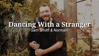 Dancing With a Stranger [ Tradução ]  - Sam Smith & Normani