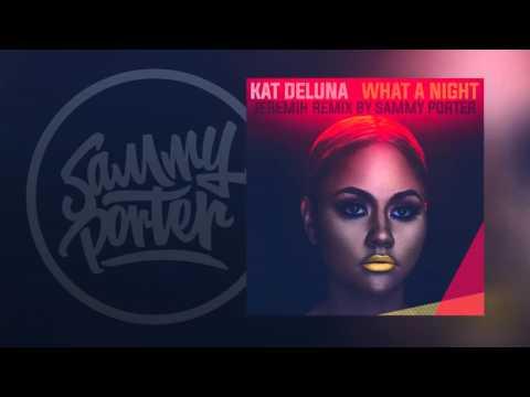 Kat Deluna feat Jeremih - What A Night (Sammy Porter Remix)