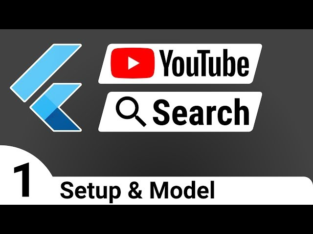 Flutter: YouTube Search 01 - Setup & Model - BLoC Tutorial Course