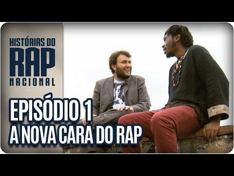 Histórias Do Rap Nacional | A Nova Cara Do Rap | Episódio 1