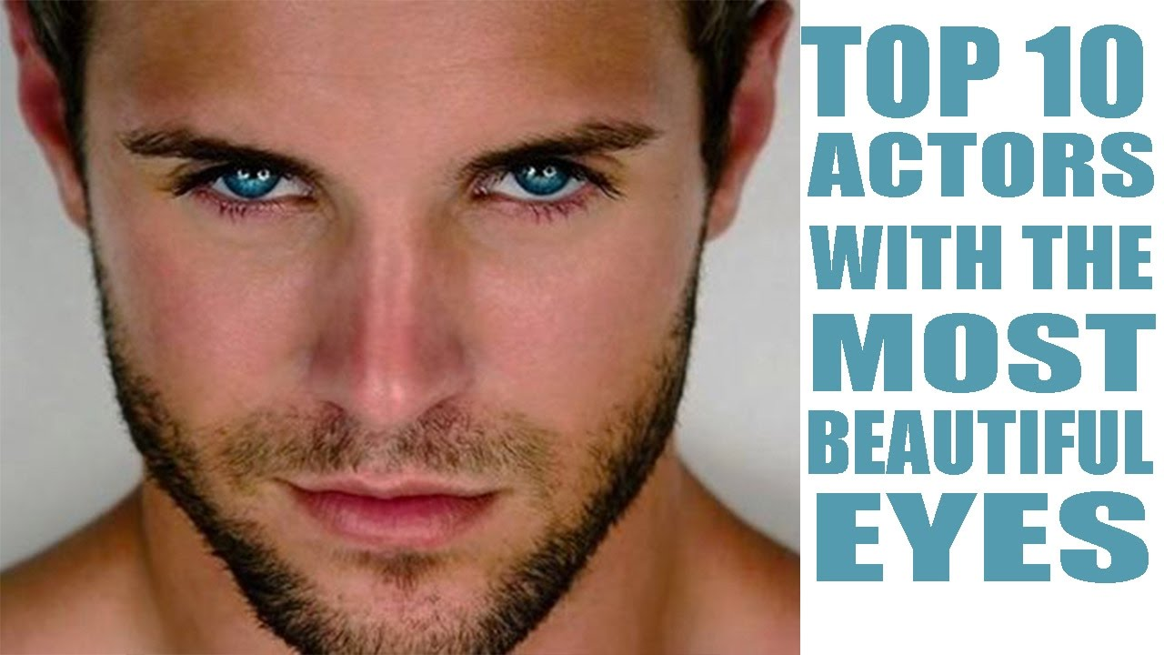Top 10 Actors With The Most Beautiful Eyes - Youtube-8124