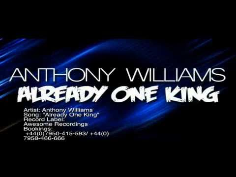 Anthony Williams - Already One King (UK Gospel)