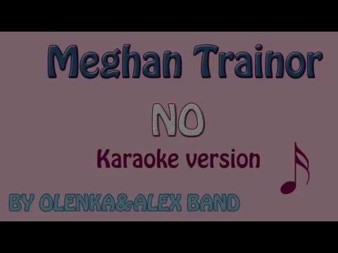 Meghan Trainor - No.  Karaoke With Lyrics & Backing Tracks