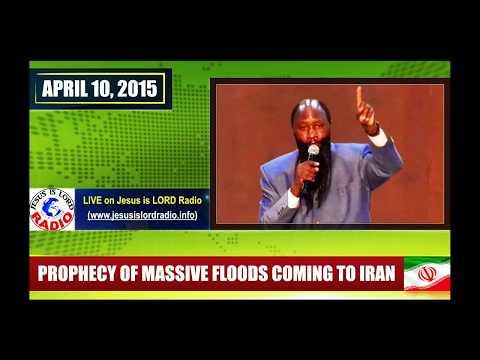 MASSIVE FLOODS LASH IRAN: APRIL 10, 2015 PROPHECY FULFILLED - PROPHET DR. OWUOR