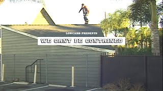 LOWCARD: WE CANT BE CONTAINED