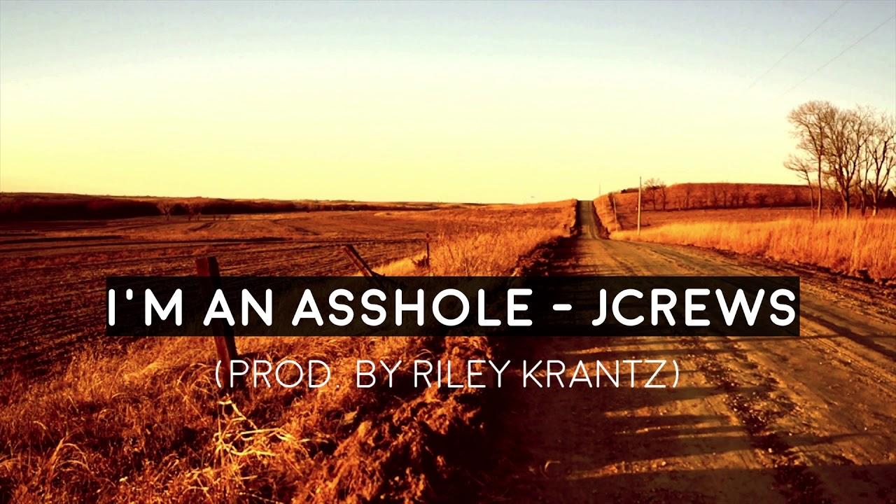 I'm an Asshole - JCrews (Audio)