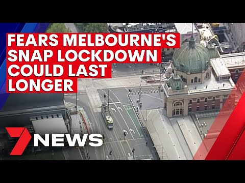 Fears Melbourne's snap lockdown could last longer than 5 days | 7NEWS