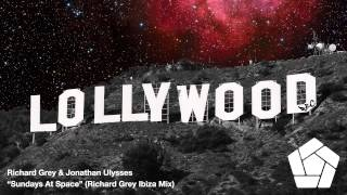 Richard Grey & Jonathan Ulysses - Sundays At Space (Richard Grey Ibiza Mix)