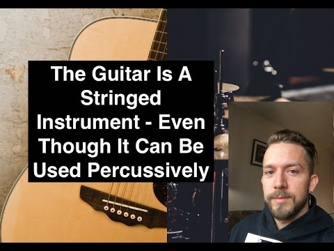 Is The Guitar A Stringed Or Percussion Instrument?