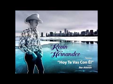 Hoy te vas con el Kevin Hernandez