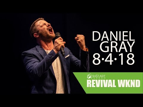 Revival Weekend: Saturday PM | Daniel Gray | August 4, 2018
