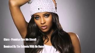 Ciara - Promise Refix (Sex Me Blend)