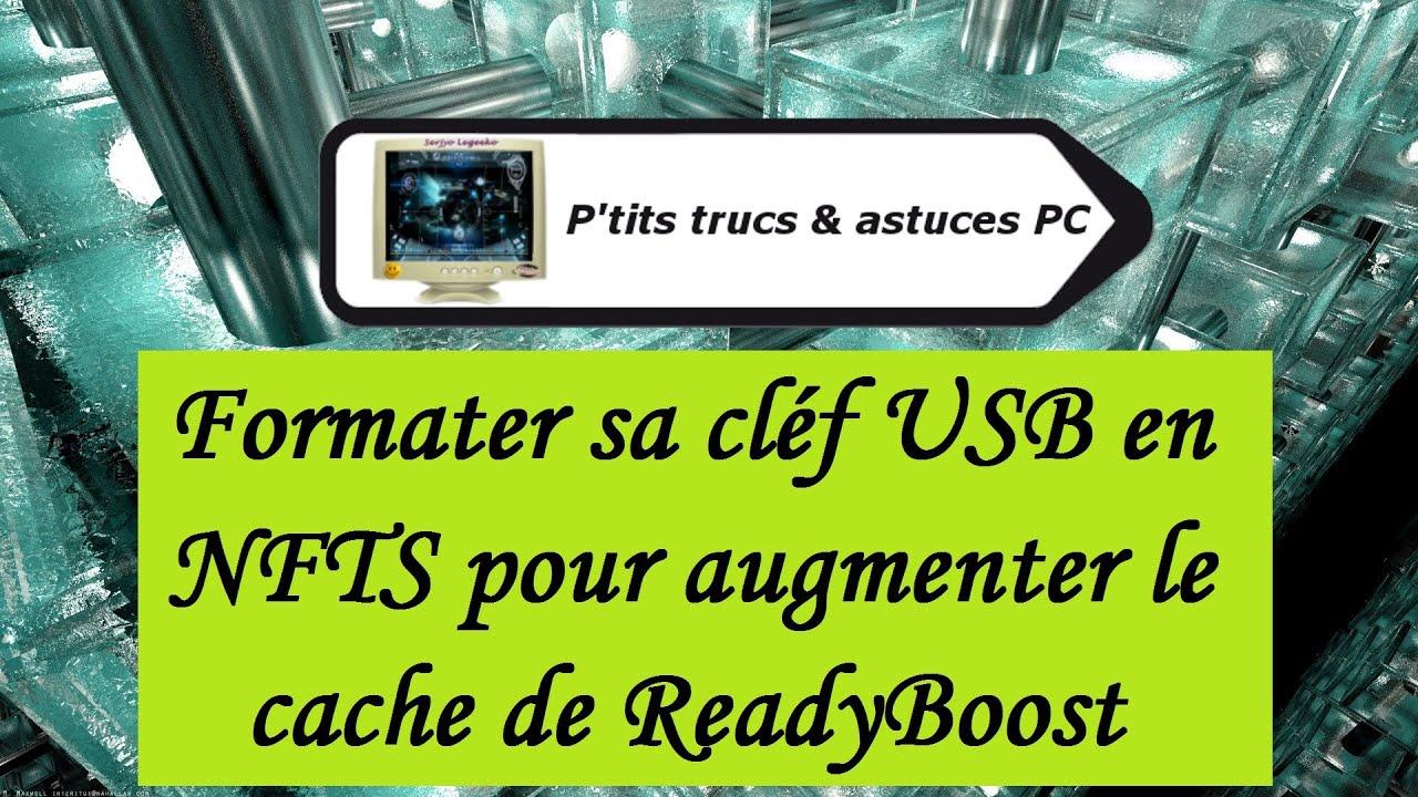 Download [#Vidéo N°126] Formater sa cléf USB en NTFS et augmenter le cache ReadyBoost  [Tuto PC informatique]