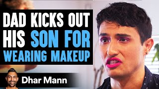 Dad Kicks Out Son For Using LiveGlam Makeup, What Happens Is Shocking | Dhar Mann