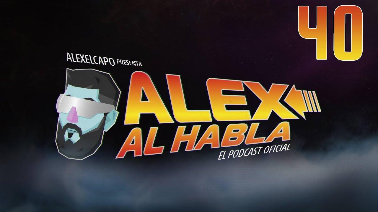 Download ALEX AL HABLA PODCAST - Episodio 40