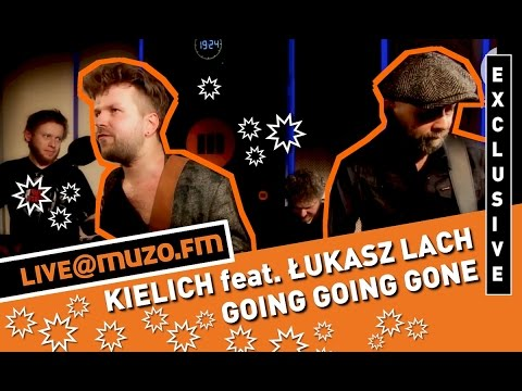 Kielich - Going Going Gone feat. Łukasz Lach - L.Stadt (Live at MUZO.FM)