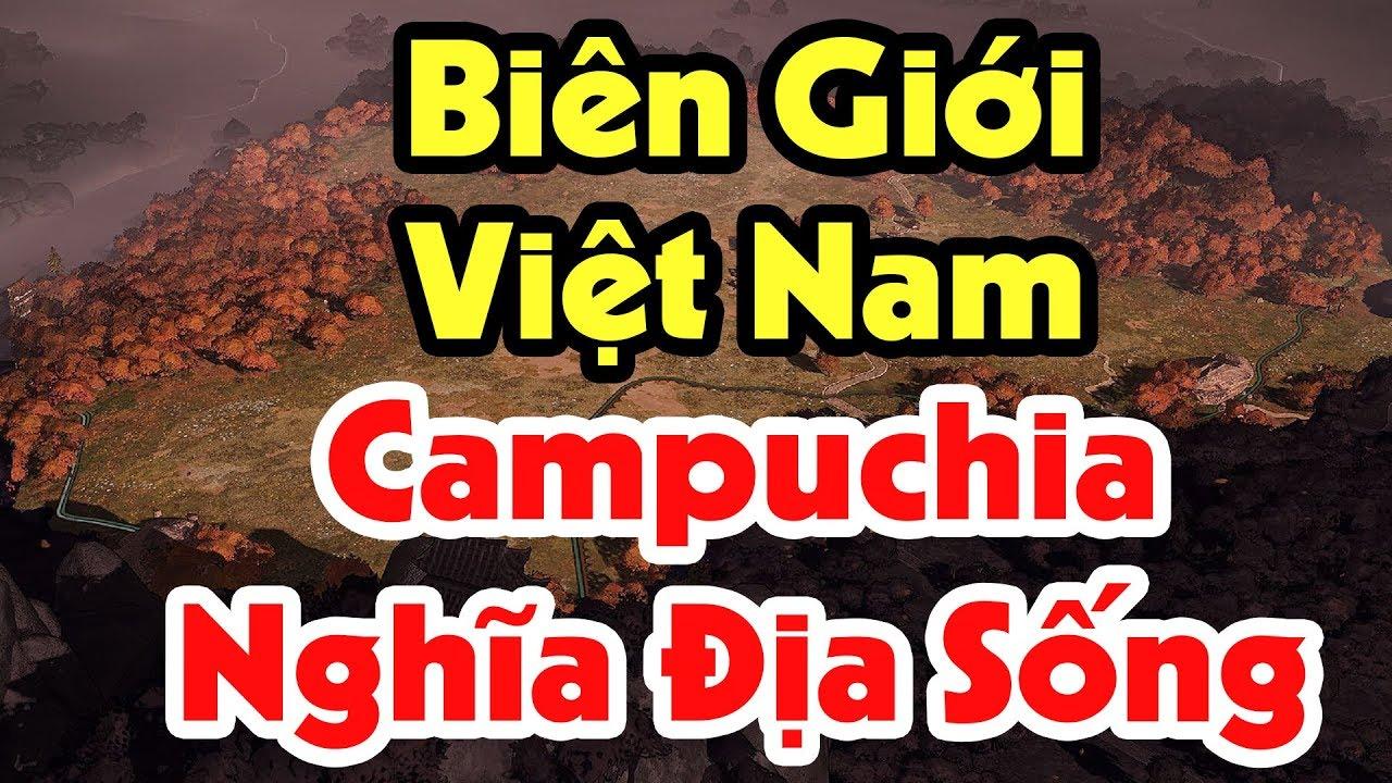 Sự Thật Về Đường Biên Giới Việt Nam Và Campuchia Từ Đâu Mà Có
