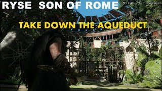 RYSE  SON OF ROME   TAKE DOWN THE AQUEDUCT