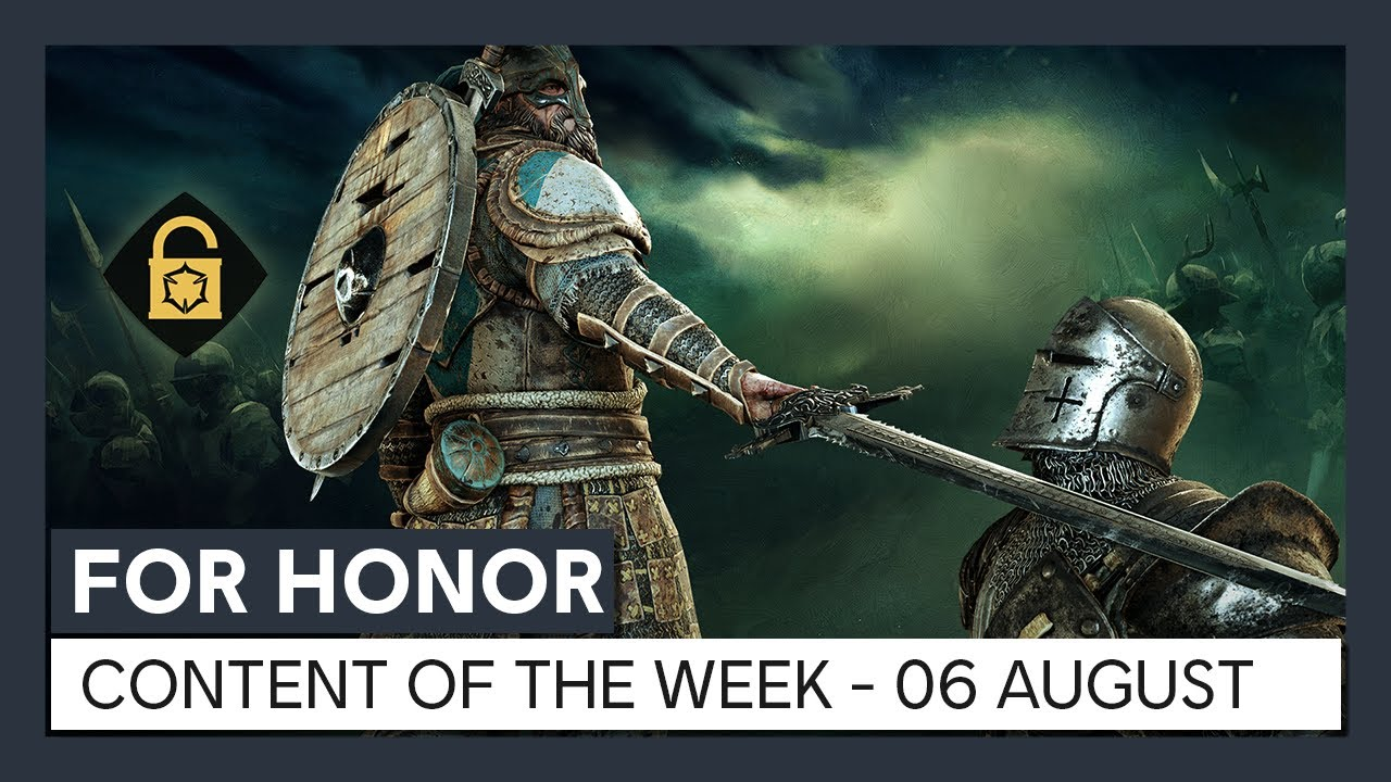 FOR HONOR - CONTENT OF THE WEEK - 06 AUGUST
