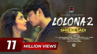 LOLONA 2 | Shiekh Sadi | Ridy Sheikh | Official Music Video | MH Limon | Alvee | New Song 2019