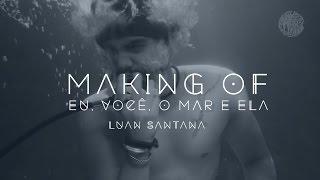 """Luan Santana - Making Of videoclipe """"Eu, você, o mar e ela"""""""