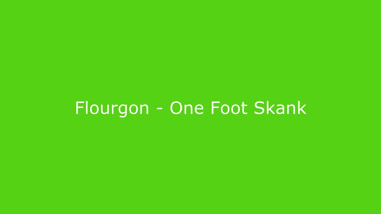 Flourgon - One Foot Skank - YouTube
