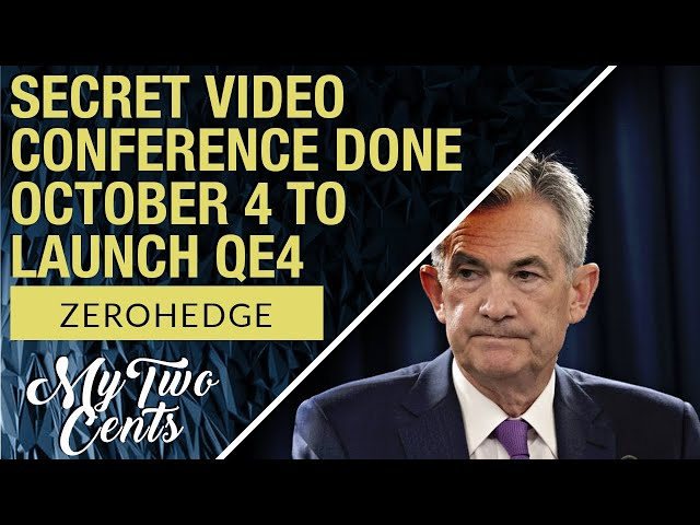 Fed Chair Powell Held Secret Video Conference on Oct 4th For QE4-Ever Talks