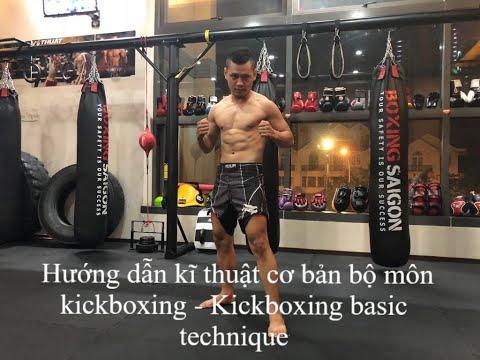 Hướng dẫn kĩ thuật cơ bản bộ môn kickboxing - Kickboxing basic technique