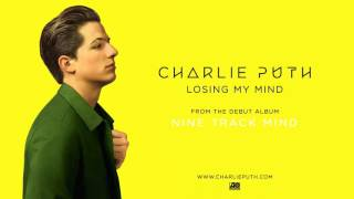Charlie Puth   Losing My Mind Official Audio