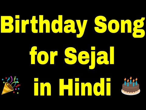 birthday-song-for-sejal---happy-birthday-song-for-sejal