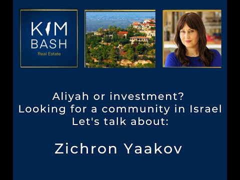 Aliyah/Looking For A New Community In Israel? Let's Talk About Zichron Yaakov!