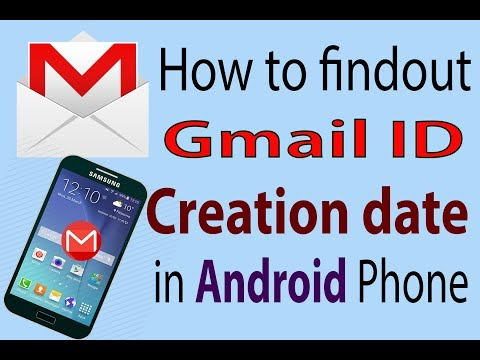 How to way Gmail creation date find out in android phone