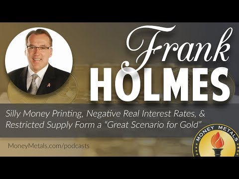 "Frank Holmes: Silly Money Printing & Restricted Supply Form a ""Great Scenario for Gold"""