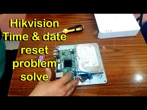 How to change hikvision DVR battery ? How to solve date and time reset