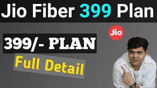 JIO FIBER 399 PLAN IN DETAIL   JIO FIBER 30 MBPS PLAN    JIO FIBER BRONZE PLAN   JIO FIBER NEW PLAN