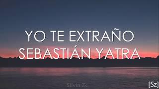 Sebastián Yatra - Yo Te Extraño (Letra)