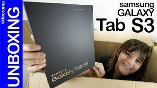 Samsung Galaxy Tab S3 unboxing -¿el rival del iPad pro?-