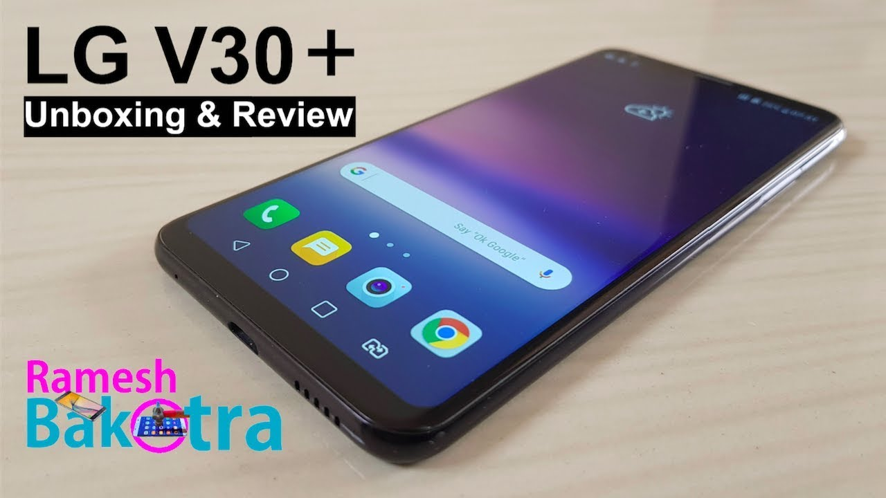 LG V30 Plus Unboxing and Full Review