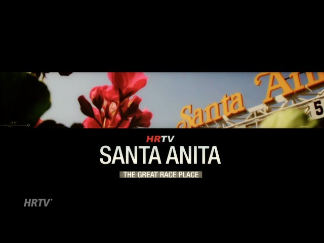 HRTV Presents: This is Santa Anita